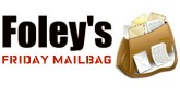 Foley's Friday Mailbag